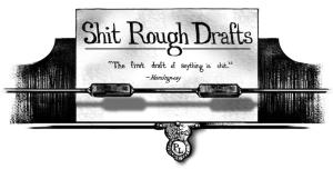 shit rough drafts hemingway