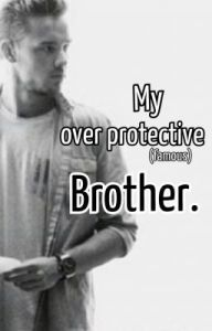 overprotectove big brother